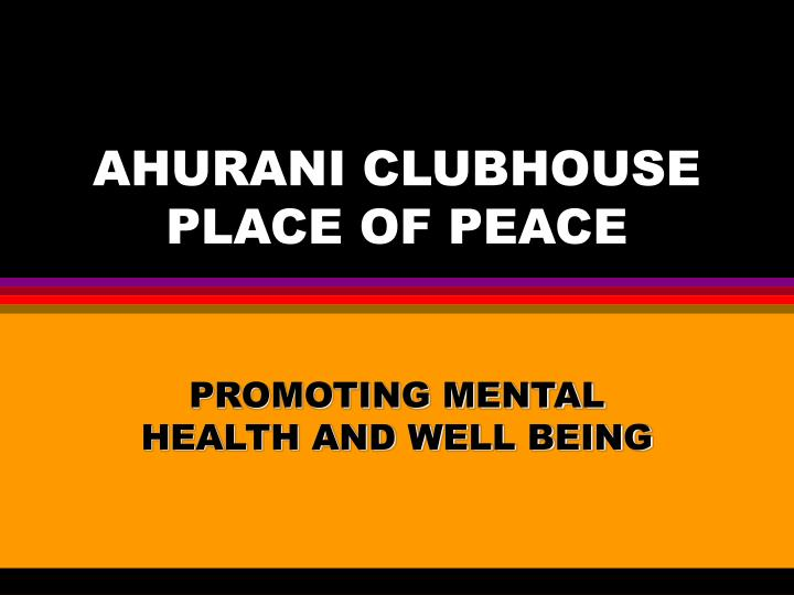 ahurani clubhouse place of peace n.