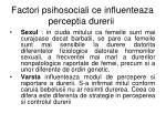factori psihosociali ce influenteaza perceptia durerii