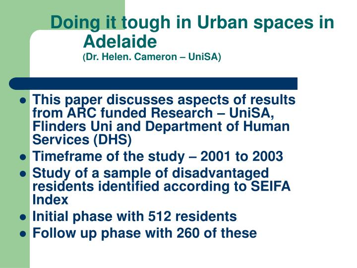 doing it tough in urban spaces in adelaide dr helen cameron unisa n.