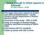 doing it tough in urban spaces in adelaide dr helen cameron unisa