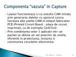 componenta vazuta in capture2