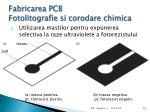 fabricarea pcb fotolitografie si corodare chimica1