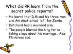 what did rr learn from the secret police reports
