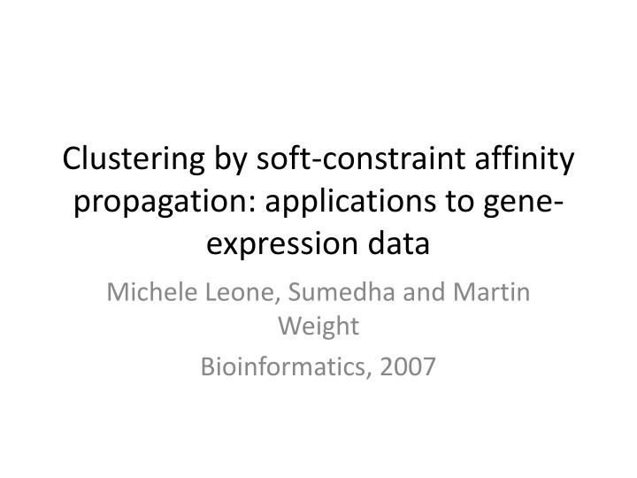 clustering by soft constraint affinity propagation applications to gene expression data n.