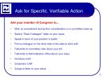 ask for specific verifiable action