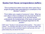 quotes from house correspondence staffers