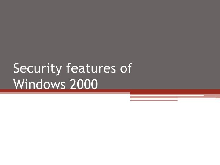 security features of windows 2000 n.