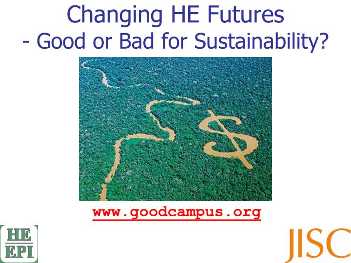 changing he futures good or bad for sustainability n.