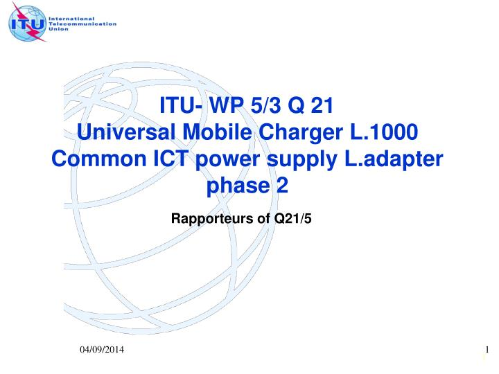 itu wp 5 3 q 21 universal mobile charger l 1000 common ict power supply l adapter phase 2 n.