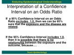 interpretation of a confidence interval on an odds ratio