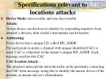 specifications relevant to locations attacks
