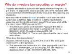 why do investors buy securities on margin