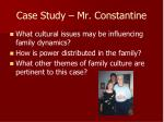 case study mr constantine