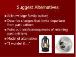 suggest alternatives