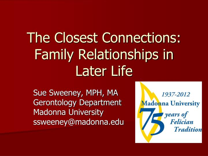 the closest connections family relationships in later life n.