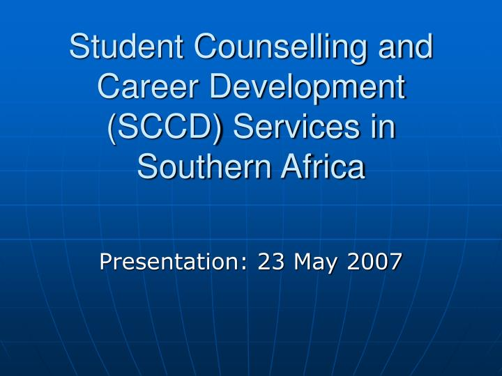 student counselling and career development sccd services in southern africa n.