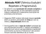 metoda pert tehnica evalu rii repetate a programului