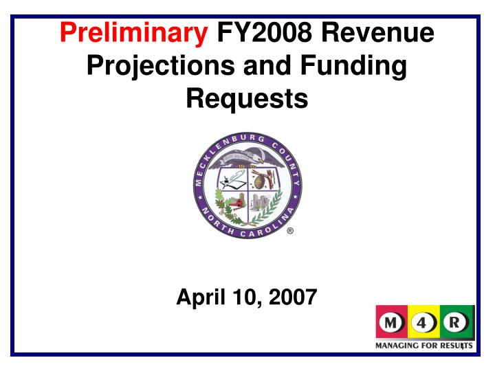 preliminary fy2008 revenue projections and funding requests n.