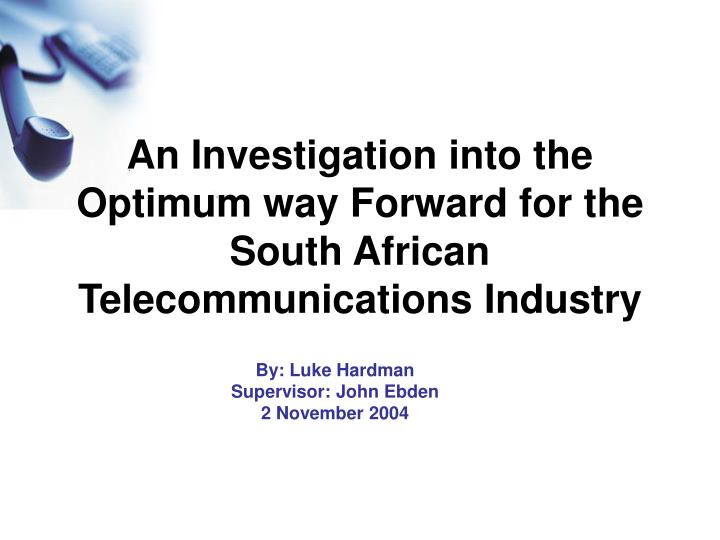 an investigation into the optimum way forward for the south african telecommunications industry n.