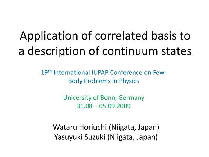application of correlated basis to a description of continuum states n.