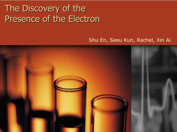 the discovery of the presence of the electron n.