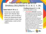 pojam komercijalne garancije direktiv a 2011 83 e u l 2 st 1 t 14