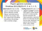 pojam ugovora o prodaji direktiv a 2011 83 e u l 2 st 1 t 5