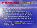 24 hour rule topics reviewed and discussed were