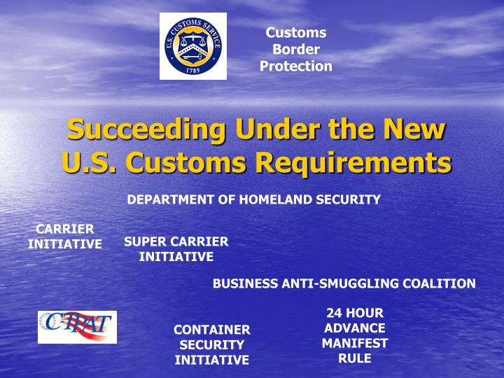 succeeding under the new u s customs requirements n.