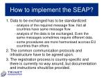 how to implement the seap