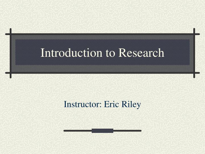 introduction to research n.
