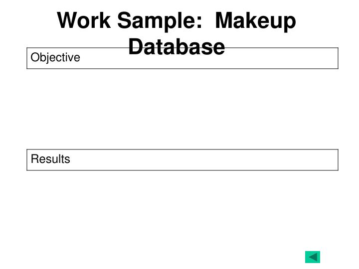 work sample makeup database n.