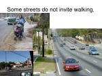 some streets do not invite walking