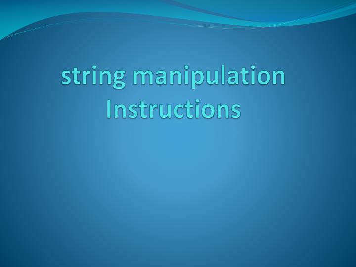 string manipulation instructions n.