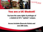 you are a uc student