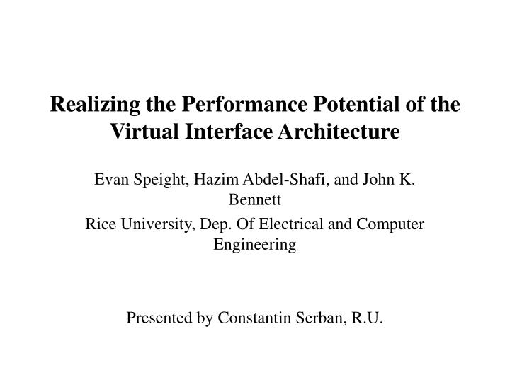 realizing the performance potential of the virtual interface architecture n.
