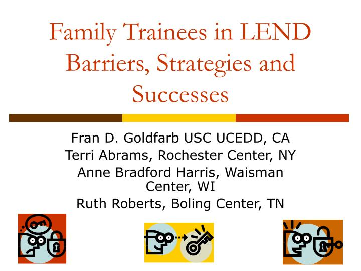 family trainees in lend barriers strategies and successes n.