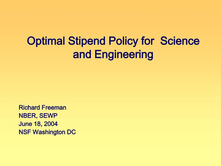 optimal stipend policy for science and engineering n.