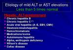 etiology of mild alt or ast elevations less than 5 times normal