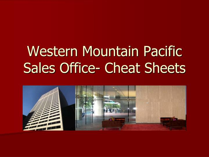 western mountain pacific sales office cheat sheets n.