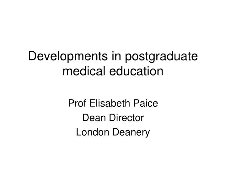 developments in postgraduate medical education n.