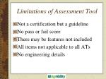 limitations of assessment tool