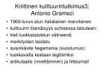 kriittinen kulttuurintutkimus3 antonio gramsci