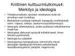 kriittinen kulttuurintutkimus4 merkitys ja ideologia