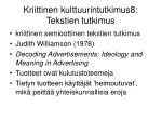kriittinen kulttuurintutkimus8 tekstien tutkimus