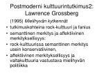 postmoderni kulttuurintutkimus2 lawrence grossberg