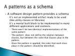 a patterns as a schema
