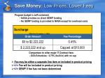 save money low prices lower fees