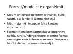 format modelet e organizimit