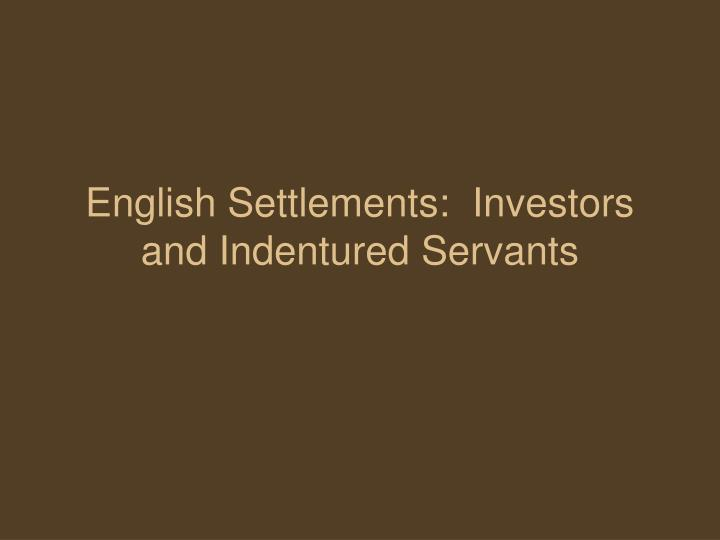 english settlements investors and indentured servants n.